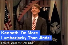 kenneth-im-more-lumberjacky-than-jindal